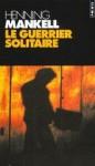 100303 Guerrier solitaire.jpg